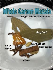 Whole Garam Masala.